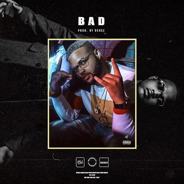 Deksz James (Mobbers) - Bad (Rap) (Prod. Deksz)