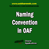 Naming Convention in OAF, www.askhareesh.com