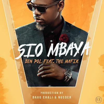 Ben Pol Ft. The Mafik - Sio Mbaya