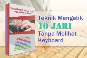 Teknik Mengetik 10 Jari Tanpa Melihat Keyboard