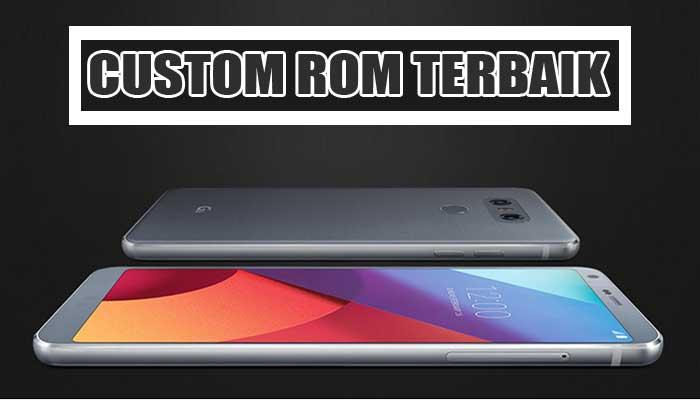 5 Custom ROM Terbaik untuk LG G6