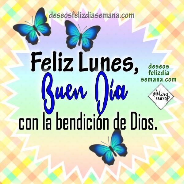 Frases positivos del Lunes, feliz día con buenos deseos del lunes por Mery Bracho.