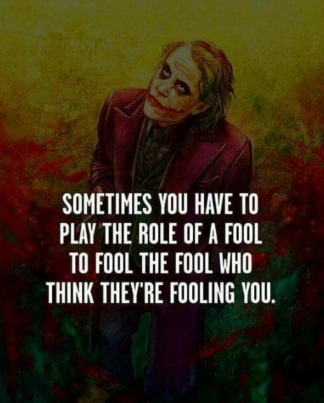 Sometimes You Have To Play The Role Of A Fool Quotes And Sayings