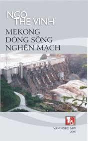Mekong Dòng Sông Nghẽn Mạch - Ngô Thế Vinh