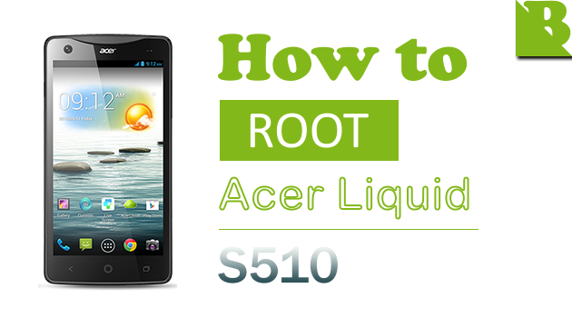 How To Root Acer Liquid S1 (S510)