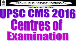 upsc+cms+2016+centres+of+examination