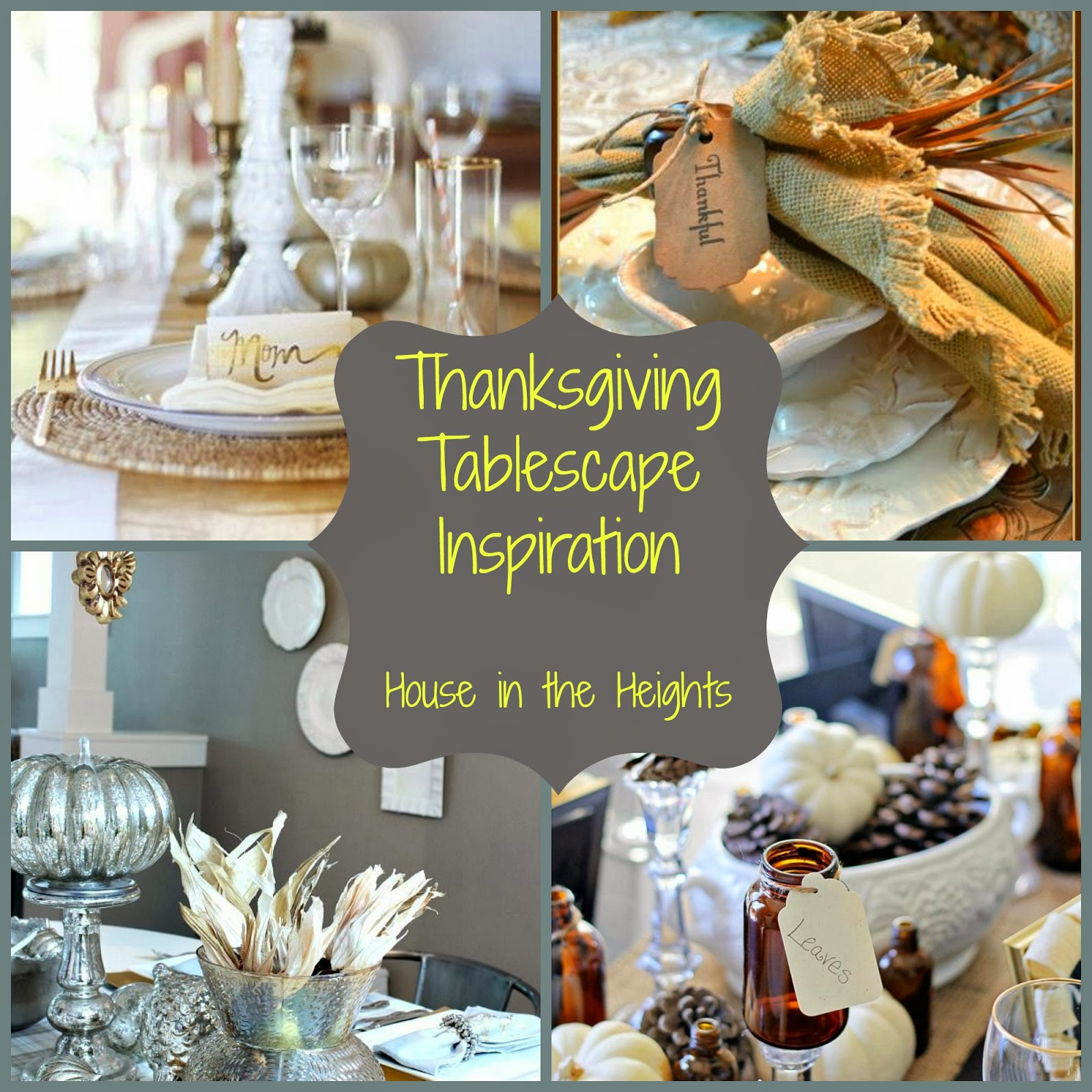 Thanksgiving Table Settings Pinterest: House In The Heights: Thanksgiving Tablescape Inspiration