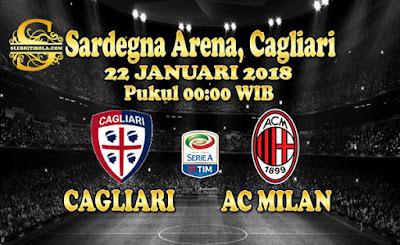 AGEN BOLA ONLINE TERBESAR - PREDIKSI SKOR SERIE A ITALIA CAGLIARI VS AC MILAN 22 JANUARI 2018