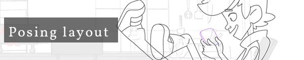 Posing layout.