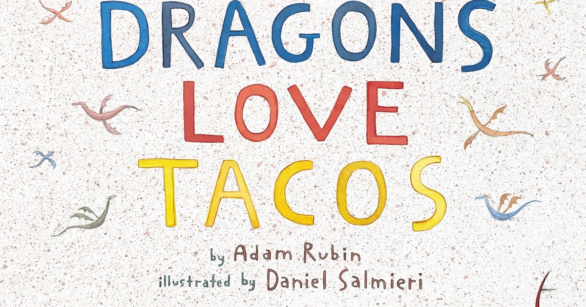 All About Dragons Love Tacos Book And Toy Set Adam Rubin Daniel
