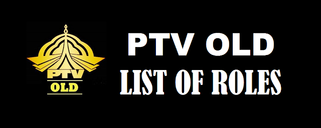 List of Famous Roles / Characters of PTV