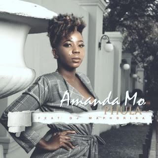 Amanda Mo  Feat. DJ Maphorisa – Phula