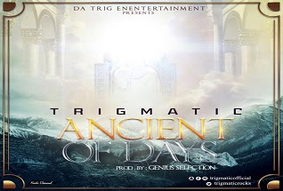 Trigmatic – Ancient Of Days
