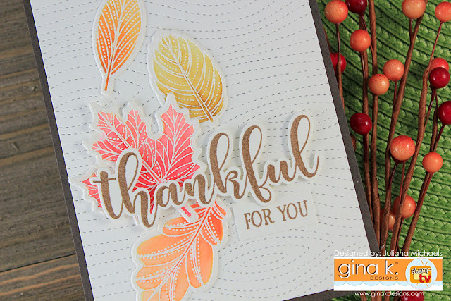 Thankful For You Card by Juliana Michaels featuring Gina K Designs Stitched Leaves Stamp Set and Mini Kit