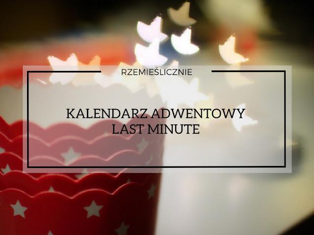 KALENDARZ ADWENTOWY LAST MINUTE