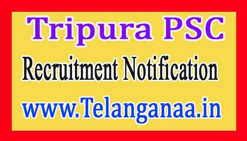 Tripura Public Service Commission (TPSC) Recruitment Notification 2017