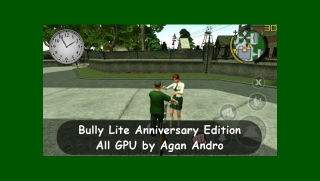 Bully Lite Anniversary Edition | All GPU by Agan Andro