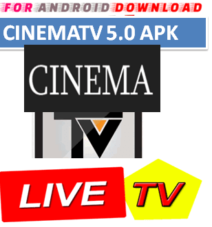 FOR ANDROID DOWNLOAD: Android CinemaTV5 0 IPTV Apk -Update