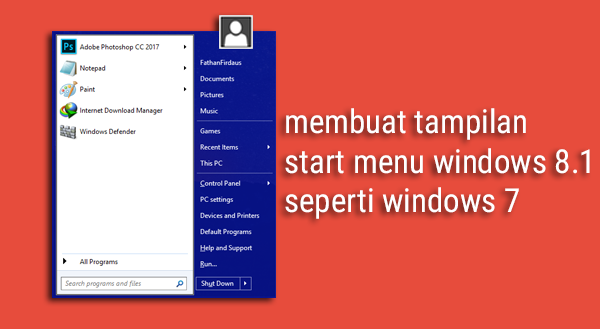 Membuat tampilan start menu Windows 8.1 seperti Windows 7