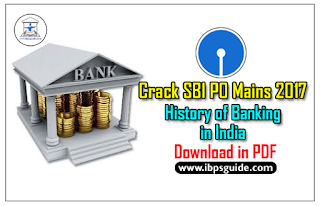 Crack SBI PO Mains 2017: (Day-1) - History of Indian Banking Industry | Download in PDF