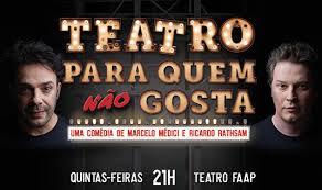 Teatro Para quem Não Gosta com Marcelo Medici e Ricardo Rathsam: eu vi