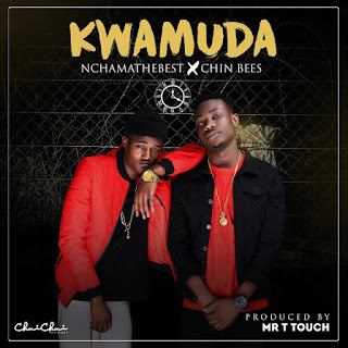 Nchama The Best Ft. Chin Bees - Kwa Muda