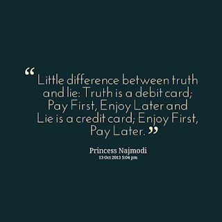 Little difference between truth and lie, Truth Quotes