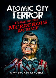 Atomic City Terror: Curse of the Murderous Dummy - young adult horror book free promotion Michael Ray Laemmle