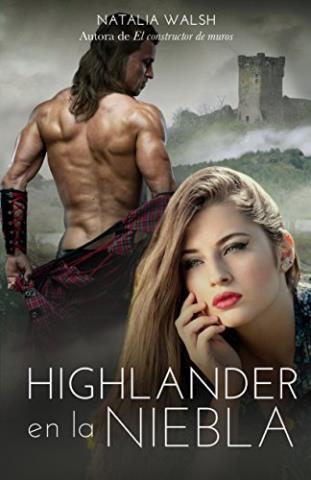 Highlander en la niebla: Amor, romance y aventuras en Escocia