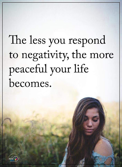the less you respond to negativity the more peaceful your life will become quotes meaning