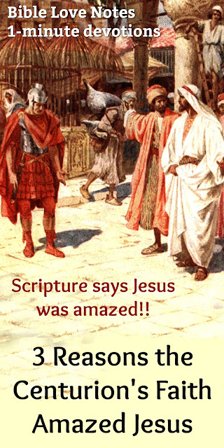 Mark 8 says Jesus was AMAZED by the faith of the Centurion. This 1-minute devotion explains why. #BibleLoveNotes #Bible #Biblestudy