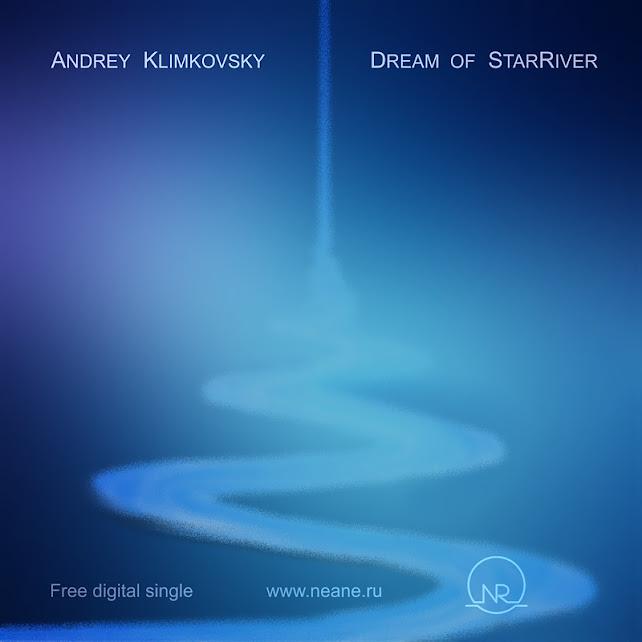 Free Digital Single «Сон Звёздной Реки» | композитор Андрей Климковский
