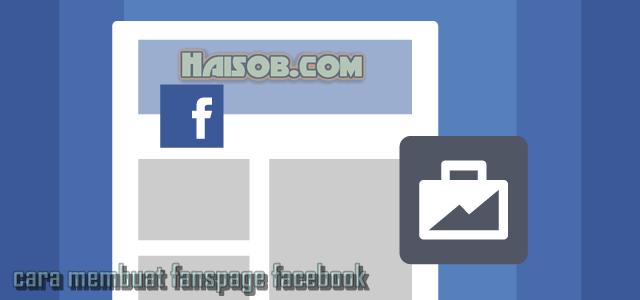 Mau coba bikin Fanspage Facebook? Begini Cara Membuat Fanspage di Facebook!