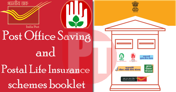 Post Office Saving and Postal Life Insurance schemes ...