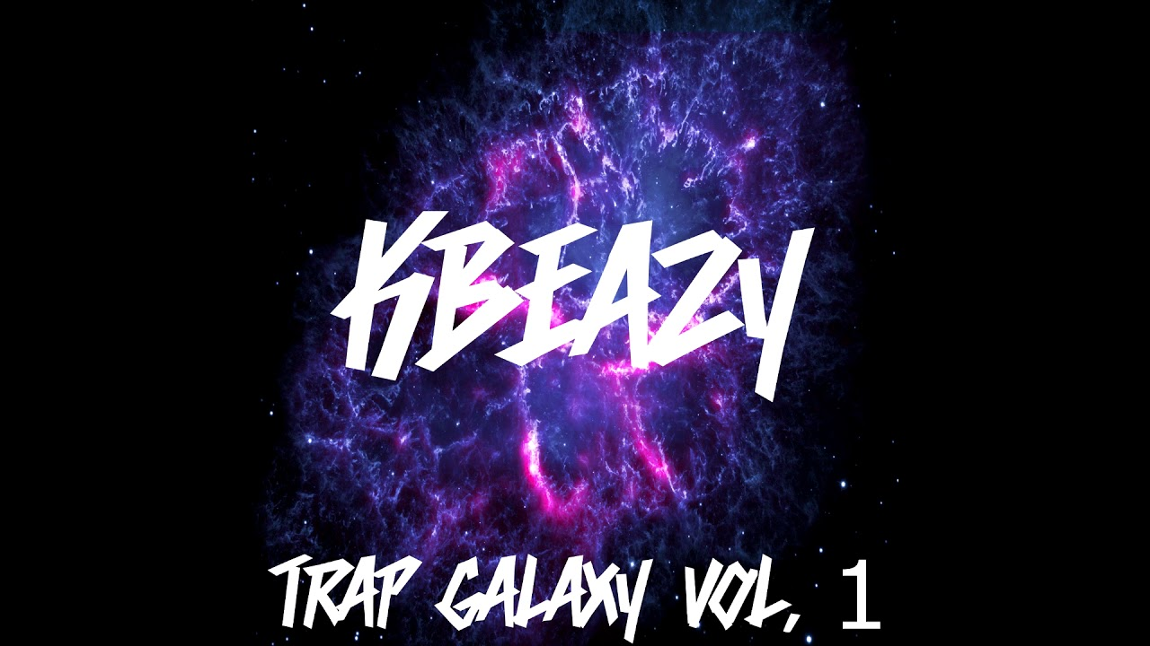 Trap Galaxy Vol  1 (KBeaZy) | LEGION MUZIK