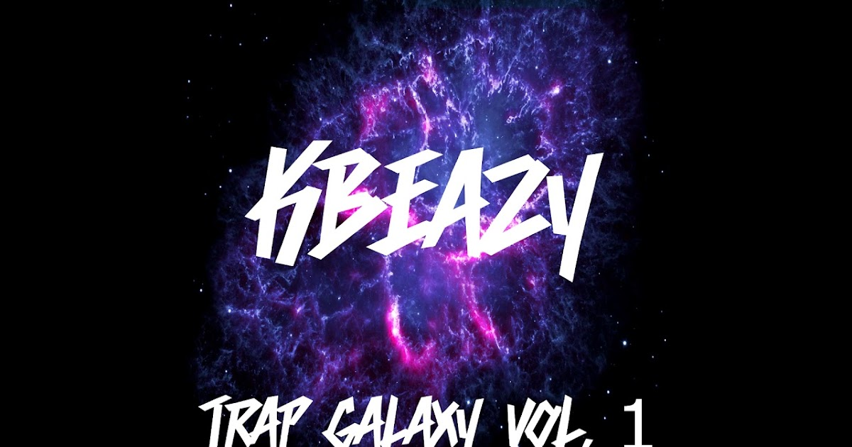 Trap Galaxy Vol  1 (KBeaZy) - LEGION MUZIK