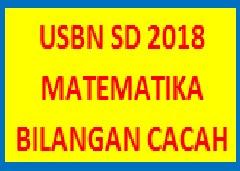 #Soal Latihan USBN Matematika SD 2018 : Operasi Hitung Bilangan Cacah