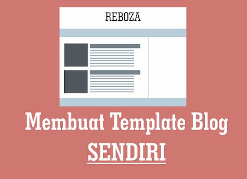 Cara Membuat Template Blog Sendiri Lengkap Dan Detail