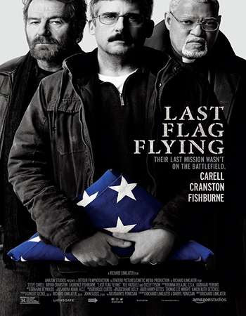 Poster Of Hollywood Film Watch Online Last Flag Flying 2017 Full Movie Download Free Watch Online 300MB