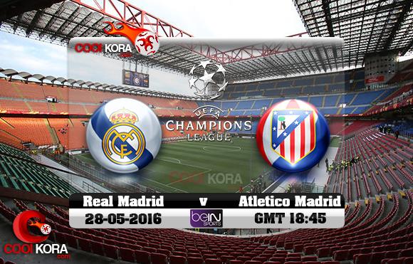 مشاهدة مباراة ريال مدريد وأتلتيكو مدريد اليوم 28-5-2016 في نهائي دوري أبطال أوروبا