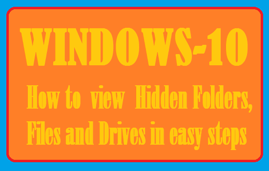 How to view hidden files folders and drives in windows 10