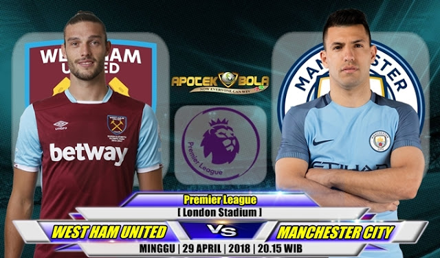 Prediksi West Ham vs Manchester City 29 April 2018
