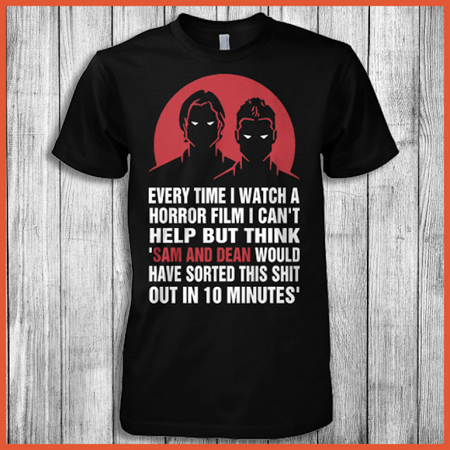 Every time i watch a horror film i can't help but think Sam and Dean Shirt