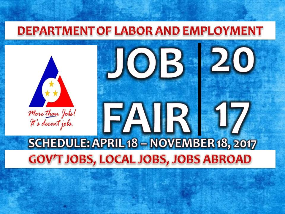 Here is the schedule of job fair from Department of Labor and Employment (DOLE) to be held in different regions nationwide.  Job Fair will be opened to those who want to work here in the Philippines and abroad or overseas.  DOLE reminds the job seekers to be ready with the basic requirements for the application, such as resume or curriculum vitae (bring extra copies for multiple job applications); 2 x 2 ID pictures; certificate of employment for those formerly employed; diploma and/or transcript of records; and authenticated birth certificate.