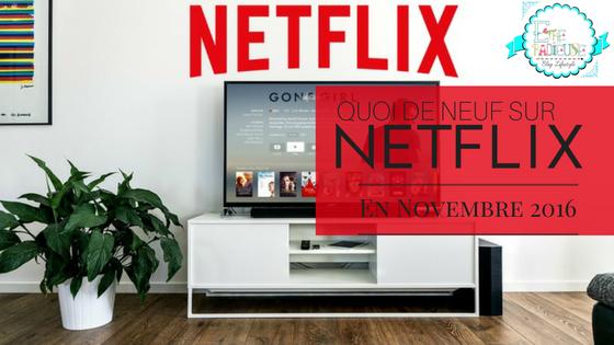 Quoi de neuf sur #Netflix Canada en Novembre 2016?