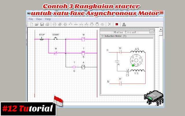 Contoh 3 Rangkaian starter untuk satu fase Asynchronous Motor | Tutorial bahasa Indonesia #12