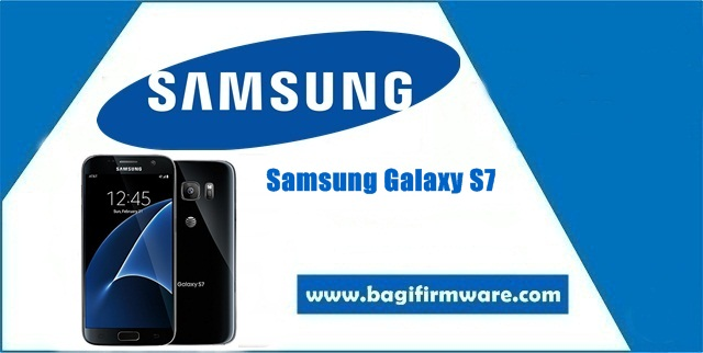 Firmware dan Cara Flash Samsung Galaxy S7 SM-G930FD