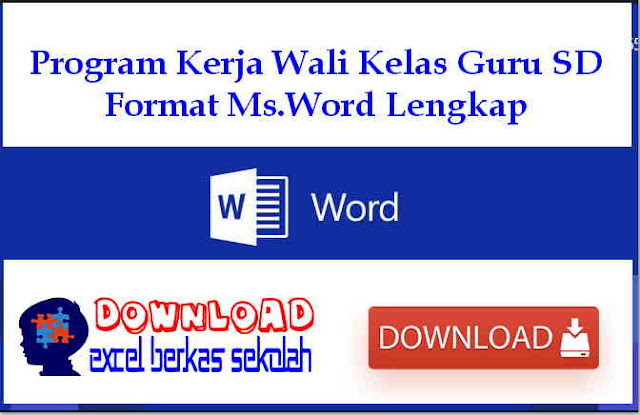 Download Program Kerja Wali Kelas Guru SD Format Ms.Word Lengkap
