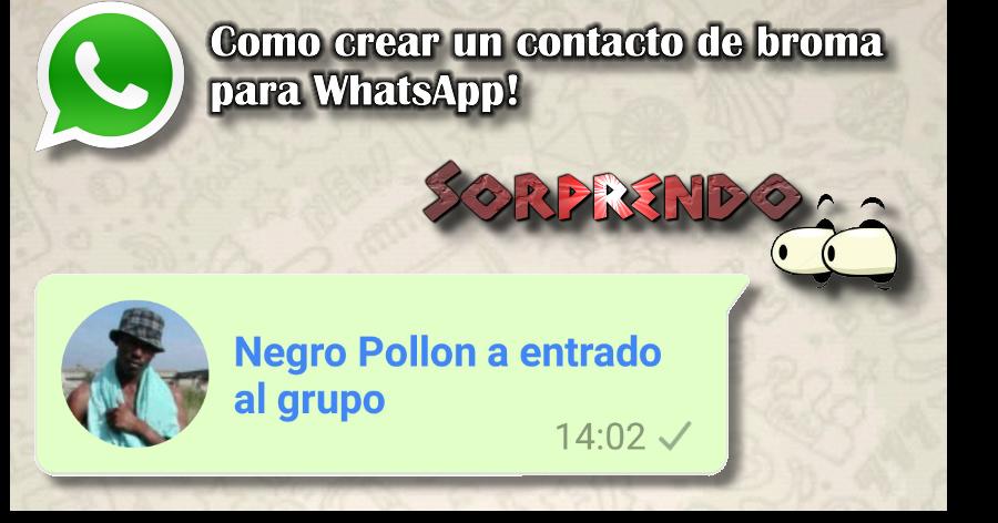 Como Crear Contactos De Broma Para Whatsapp Sorprendo