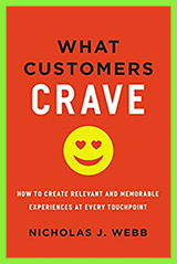 7 Books every Marketing leader Should Read In 2019 - 5 - What Customers Crave - How to Create Relevant and Memorable Experiences at Every Touchpoint - Author - Nicholas J Webb